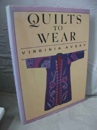 Quilts to Wear,Virginia Avery