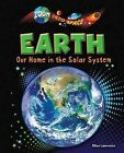 Earth: Our Home in the Solar System by Ellen Lawrence (Hardback, 2013)