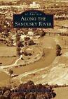 Along the Sandusky River by Larry Michaels, Brandon Hord (Paperback / softback, 2016)