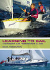 Learning to Sail: A No-Nonsense Guide for Beginners of All Ages by Basil Mosenthal (Paperback / softback, 2011)