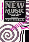 The New Music: The Avant-garde Since 1945 by Reginald Smith Brindle (Paperback, 1987)