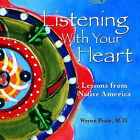 Listening with Your Heart: Lessons from Native America by Wayne Peate (Hardback, 2003)