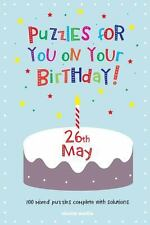 Puzzles for You on Your Birthday - 26th May by Clarity Media (2014, Paperback)