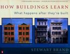How Buildings Learn What Happens After They're Built 9780140139969