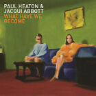 What Have We Become 0602537737734 by Paul Heaton & Jacqui Abbott CD