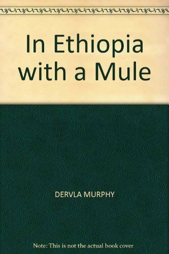 In Ethiopia with a Mule (Traveller's) By Dervla Murphy