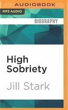 High Sobriety : My Year Without Booze by Jill Stark (2016, MP3 CD, Unabridged)