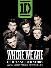 One Direction: Where We Are: Our Band, Our Story: 100% Official by One Direction (Paperback / softback, 2015)