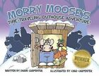 Morry Moose's Time Traveling Outhouse Adventure! by Willow Creek Press (Paperback / softback, 2013)
