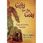 Gifts for The Gods Pagan and Christian Sacrifices 9781440114168 Justice