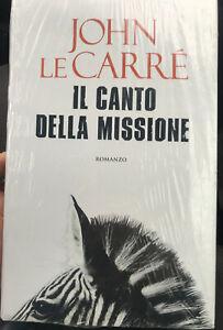 IL CANTO DELLA MISSIONE – JOHN LE CARRÈ - MONDADORI