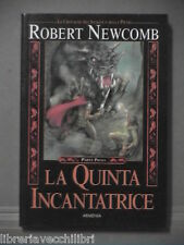 LA QUINTA INCANTATRICE LE CRONACHE DEL SANGUE E DELLA PIETRA di Robert Newcomb
