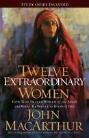Twelve Extraordinary Women: How God Shaped Women Of The Bible, And What He Wants on sale