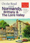 On the Road Around Normandy, Brittany and the Loire: Driving Holidays in Northern France by Thomas Cook Publishing (Paperback, 1996)