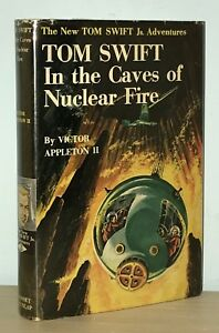 Victor Appleton II - Tom Swift Jr In the Caves of Nuclear Fire - 1st 1st - HCDJ
