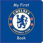 My First Chelsea Book by Trinity Mirror Sport Media (Hardback, 2015)