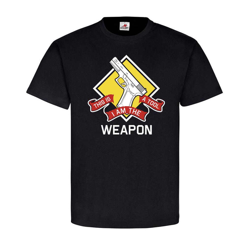 Gun Tool I am the Weapon Pistole Knarre Waffe Werkzeug T Shirt