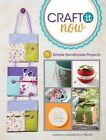 Craft it Now: 75+ Simple Handmade Projects by Shannon E. Miller (Paperback)