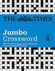 Times 2 Jumbo Crossword 6: 60 of the World's Biggest Puzzles from the Times 2 by The Times Mind Games, Times2 (Paperback, 2011)