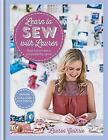 Learn to Sew with Lauren by Lauren Guthrie (2014, Hardcover)