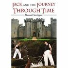 Jack and The Journey Through Time 9781425972394 by Manook Sarkisyan Book