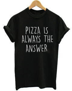 PIZZA-IS-ALWAYS-THE-ANSWER-FUNNY-SLOGAN-UNISEX-T-SHIRT
