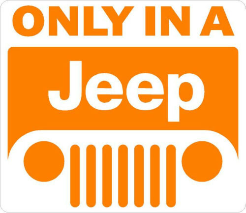 "#504 3/"" JEEP JEEPSTER ONLY IN A JEEP DECAL LAMINATED STICKER ORANGE"