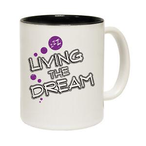Funny-Mugs-Living-The-Dream-Joke-Humour-Gift-Christmas-Present-NOVELTY-MUG