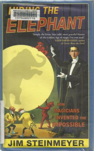 1 of 1 - Hiding the Elephant: How Magicians Invented the Impossible by Jim Steinmeyer hb