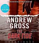 The Dark Tide by Andrew Gross (CD-Audio, 2009)