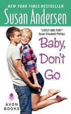 Baby, Don't Go Andersen, Susan Mass Market Paperback