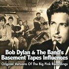 Bob Dylan & the Band's Basement Tapes Influences: Original Versions of the Big Pink Recordings by Various Artists (CD, Mar-2013, Chrome Dreams (USA))