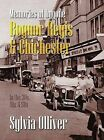 Memories of Bognor Regis and Chichester: Personal Recollections - 1930s to 1960s - Illustrated with Vintage Photographs, Postcards and Memorabilia by Sylvia Olliver (Paperback, 2004)