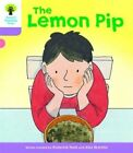 Oxford Reading Tree Biff, Chip and Kipper Stories Decode and Develop: Level 1+: The Lemon Pip by Roderick Hunt (Paperback, 2016)