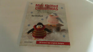 Mini Knitted Christmas: 26 Brand New Original Designs by Sue Stratford