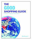 The Good Shopping Guide: Your Guide to Shopping with a Clear Conscience by Charlotte Mulvey (Paperback, 2005)
