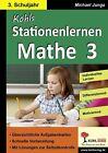 Kohls Stationenlernen Mathe 3. Schuljahr von Michael Junga (2013, Taschenbuch)