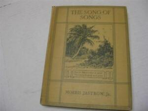 1921-by-Morris-Jastrow-The-Song-of-Songs-A-Collection-of-Love-Lyrics-of-Ancient