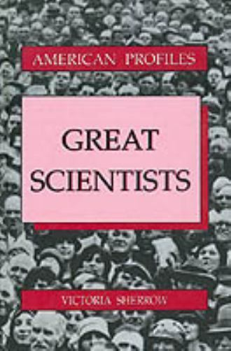 Great Scientists by Victoria Sherrow