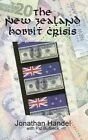The New Zealand Hobbit Crisis: How Warner Bros. Bent a Government to Its Will and Crushed an Attempt to Unionize the Hobbit by Jonathan Handel (Paperback / softback, 2012)