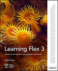 Learning Flex 3: Getting Up to Speed with Rich Internet Applications by Alaric Cole (Paperback, 2008)
