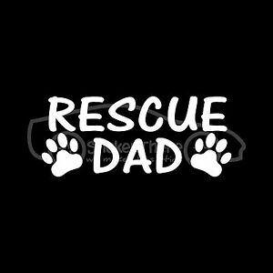 RESCUE-DAD-Sticker-Paw-Decal-Puppy-Dog-Adopt-Breed-Shelter-Mill-Cat-Kitten-Pet