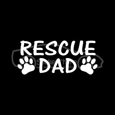 RESCUE DAD Sticker Paw Decal Puppy Dog Adopt Breed Shelter Mill Cat Kitten Pet