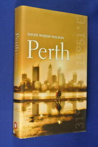 PERTH-David-Whish-Wilson-BOOK-HCDJ-Western-Australian-History-Travel-Culture