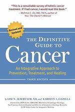 The Definitive Guide to Cancer Lise Alschuler ND Karolyn Gazella 3rd Ed WT65629
