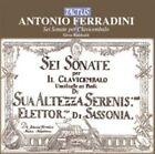 Antonio FERRADINI SEI Sonate per Clavicembalo 8007194104516 CD