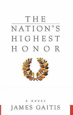 1 of 1 - The Nation's Highest Honor: A Novel by James Gaitis