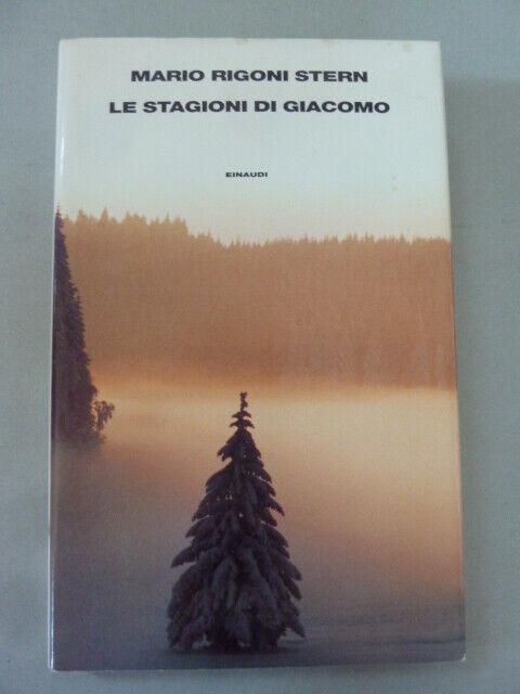 MARIO RIGONI STERN : LE STAGIONI DI GIACOMO -EINAUDI 1995 (A7)