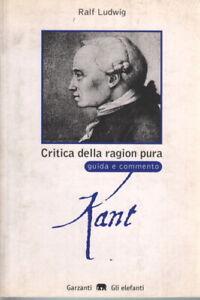 Critica della ragion pura di Immanuel Kant - Ralf Ludwig (Garzanti) [1998]