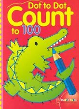 Dot to Dot Count to 100 (2002, Paperback)